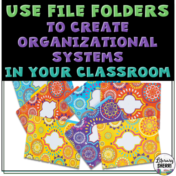 Use File Folders to Create Organizational Systems in Your Classroom